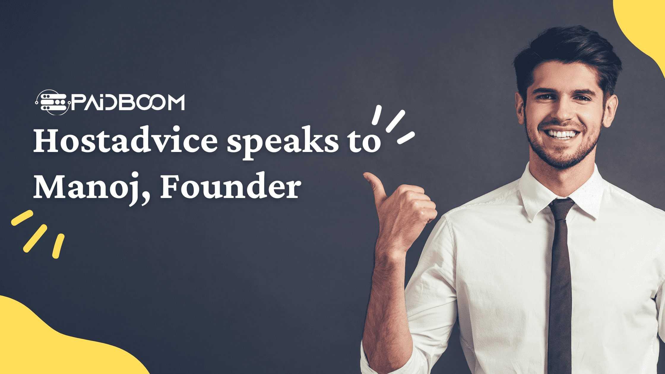 Hostadvice speaks to Manoj, Founder